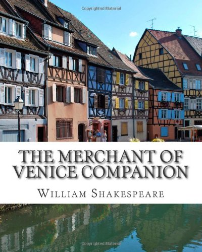 9781481067065: The Merchant of Venice Companion: Includes Study Guide, Complete Unabridged Book, Historical Context, Biography, and Character Index