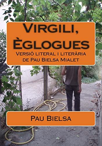 9781481067584: Virgili, Èglogues: Versió literal i literària de Pau Bielsa Mialet (Catalan Edition)