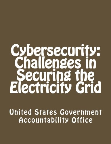 9781481067720: Cybersecurity: Challenges in Securing the Electricity Grid