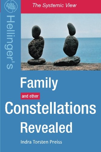 9781481068635: Family Constellations Revealed: Hellinger's Family and other Constellations Revealed: Volume 1 (The Systemic View)