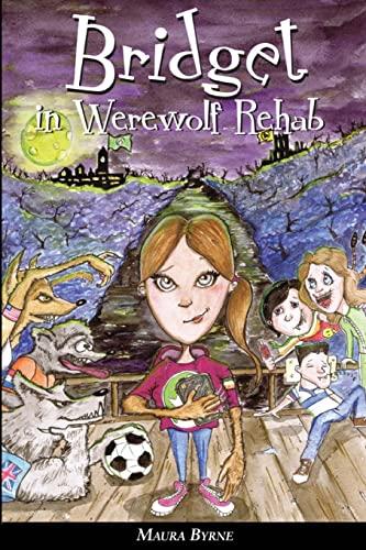 9781481069403: Bridget in Werewolf Rehab: Bridget the Werewolf Book 1