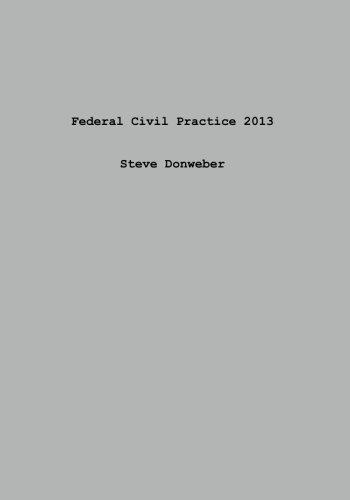 Federal Civil Practice 2013: Donweber, Steve