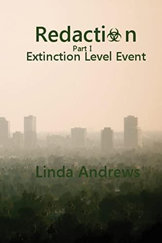 Redaction: Extinction Level Event: A Novel of the Apocalypse: Andrews, Linda