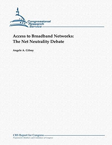 9781481070478: Access to Broadband Networks: The Net Neutrality Debate