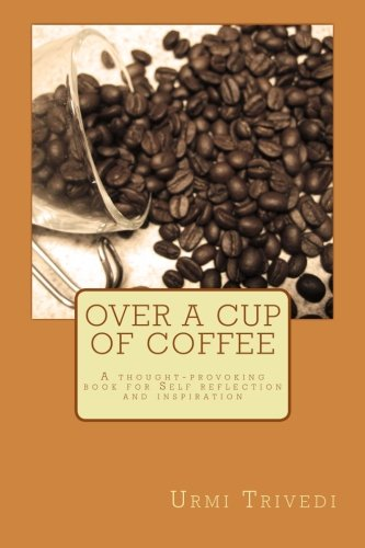 9781481070638: Over a Cup of Coffee: A thought-provoking poetic book for ideas and inspiration