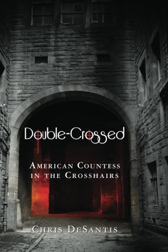 9781481071246: Double-Crossed: American Countess in the Crosshairs