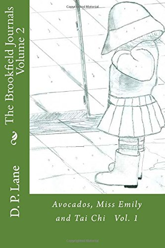 9781481071376: Avocados, Miss Emily and Tai Chi Vol. 1 (The Brookfield Journals) (Volume 2)