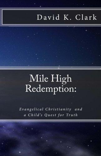 9781481072373: Mile High Redemption: Evangelical Christianity and a Child's Quest for Truth