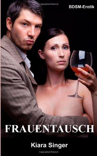 9781481074414: Frauentausch: BDSM-Erotik (German Edition)
