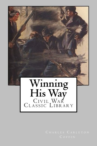 9781481074759: Winning His Way: Civil War Classic Library