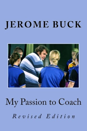 9781481075831: My Passion to Coach: Revised Edition