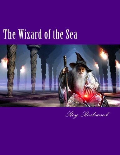 The Wizard of the Sea: A Trip Under the Ocean (9781481076241) by Rockwood, Roy