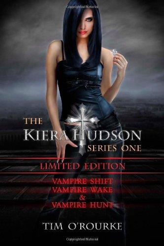 9781481076616: Kiera Hudson Series One (Vampire Shift, Vampire Wake & Vampire Hunt): Special Edition (Books 1, 2 & 3) (Volume 1)