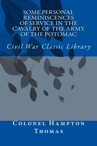 9781481077361: Some Personal Reminiscences of Service in the Cavalry of the Army of the Potomac: Civil War Classic Library