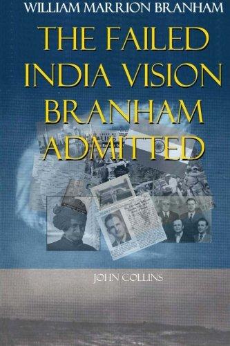 William Marrion Branham: The Failed India Vision: Professor John Collins