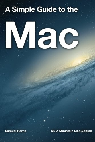 9781481077576: A Simple Guide to the Mac: OS X Mountain Lion Edition