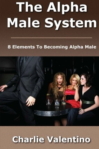 9781481077934: The Alpha Male System