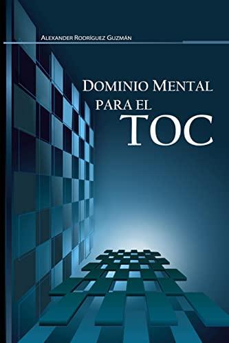 9781481078412: Dominio Mental para el TOC: Trastorno Obsesivo Compulsivo