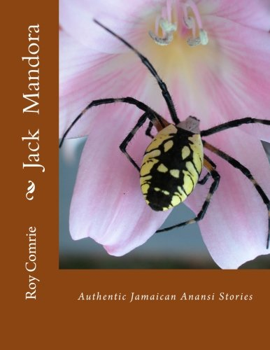 Jack Mandora: Authentic Jamaican Anansi Stories: Comrie MSc., Mr.
