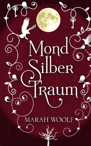 MondSilberTraum (MondLichtSaga) (German Edition): Marah Woolf