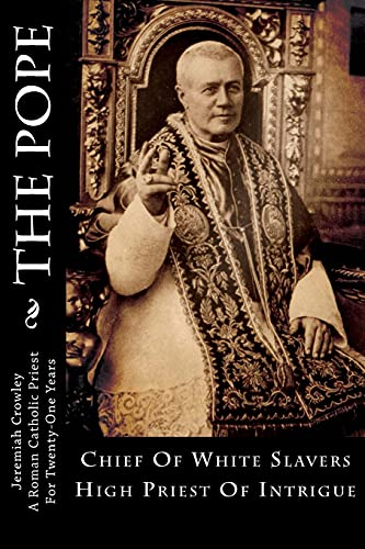 9781481081306: The Pope: Chief Of White Slavers High Priest Of Intrigue