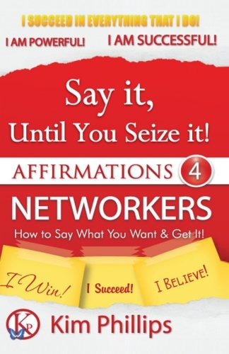 9781481084888: Say It Until You Seize It!: Affirmations 4 Networkers