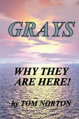 Grays Why They Are Here (Paperback): Tom Norton