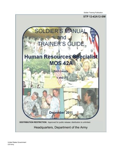 Soldier Training Publication Stp 12-42a12-SM Soldier's Manual: Us Army, United