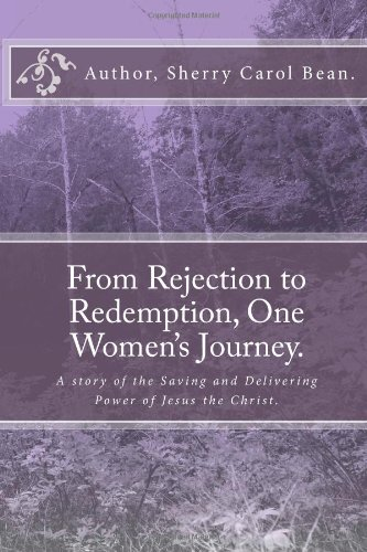 9781481088022: From Rejection to Redemption, One Women's Journey.