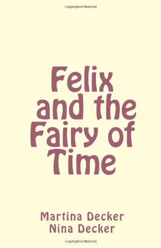 9781481088558: Felix and the Fairy of Time