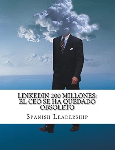 9781481089760: Linkedin 200 millones: EL CEO se ha quedado obsoleto (Spanish Edition)