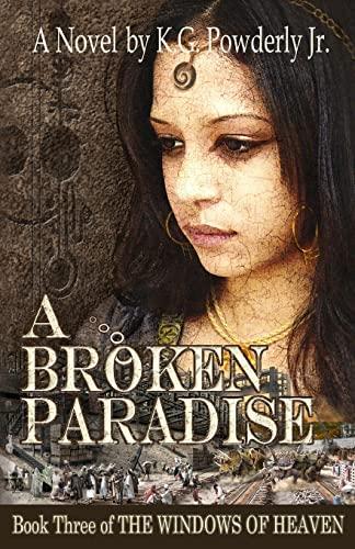 9781481090797: A Broken Paradise: Book 3 of The Windows of Heaven (Volume 3)