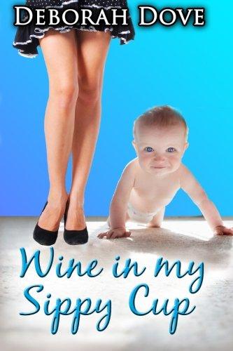 Wine in my Sippy Cup: Dove, Deborah