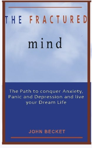 9781481091381: The Fractured Mind: Reboot yourself from anxiety, panic and depression