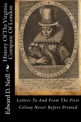 9781481092296: History Of The Virginia Company Of London: Letters To And From The First Colony Never Before Printed