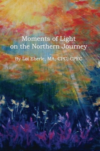 9781481094375: Moments of Light on the Northern Journey