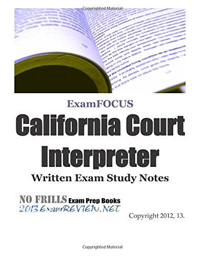 9781481094993: ExamFOCUS California Court Interpreter Written Exam Study Notes 2013