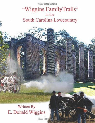 9781481095747: Wiggins Family Trails in the South Carolina Lowcountry
