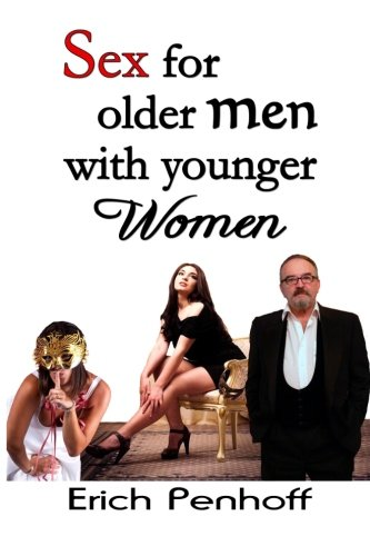 9781481097208: Sex for Older Men with Younger Women