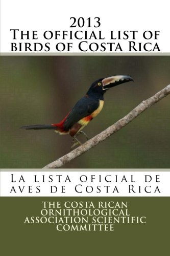 9781481097789: 2013 The official list of birds of Costa Rica: La lista oficial de aves de Costa Rica
