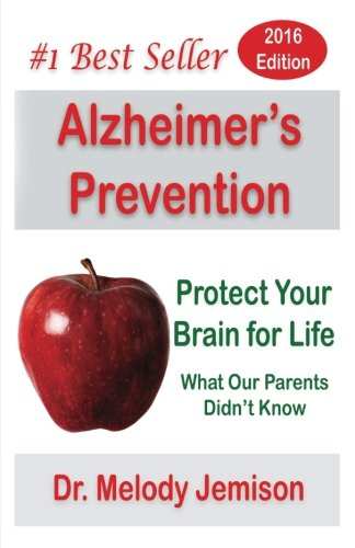 9781481099578: Alzheimer's Prevention - Protect Your Brain for Life: What Our Parents Didn't Know
