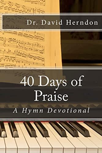 9781481100847: 40 Days of Praise: A Hymn Devotional