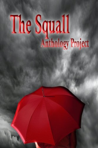 9781481101554: The Squall: An anthology about the sudden storms in life