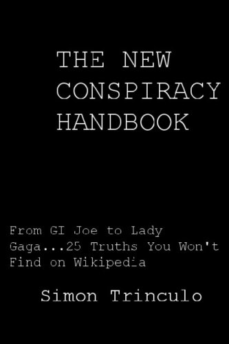 9781481102711: The New Conspiracy Handbook: From GI Joe To Lady Gaga, 25 Truths You Won't Find on Wikipedia