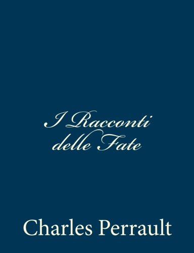 I Racconti Delle Fate (Paperback): Charles Perrault