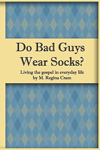 9781481106290: Do Bad Guys Wear Socks?: Living the Gospel in Everyday Life