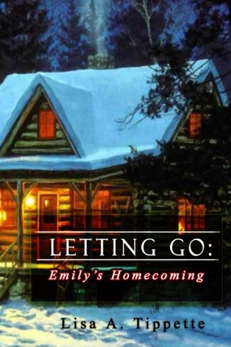 Letting Go - Emily's Homecoming: Tippette, Lisa A