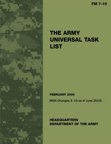 9781481107488: The Army Universal Task List (FM 7 -15) (With Changes 1 - 10 as of June 2012)