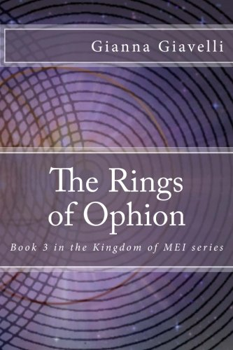 9781481108300: The Rings of Ophion: Book 3 in the Kingdom of MEI series