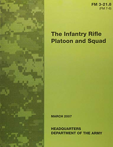 9781481108447: The Infantry Rifle Platoon and Squad (FM 3-21.8 / 7-8)